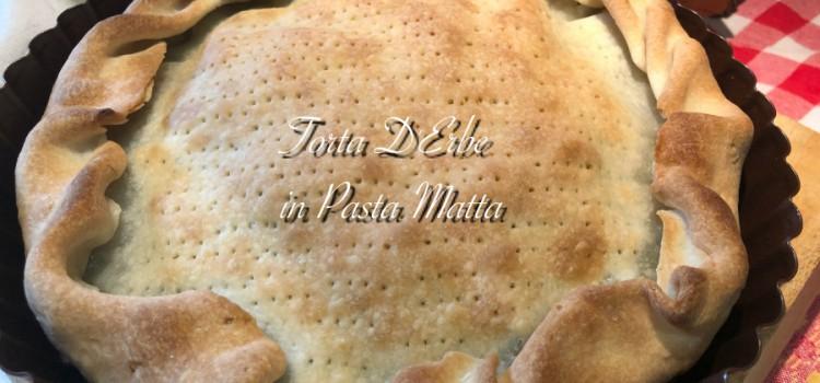 Pasta Matta Capitolo 2 – Torta di Erbe